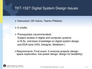 TKT-1527 Digital System Design Issues