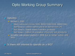 Opto Working Group Summary