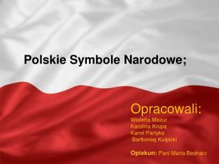 Polskie Symbole Narodowe;