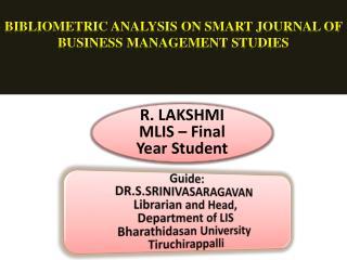 R. LAKSHMI             MLIS – Final Year Student