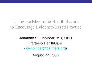 Using the Electronic Health Record to Encourage Evidence-Based Practice