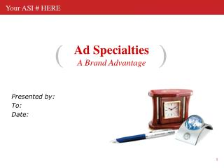 Ad Specialties A Brand Advantage