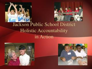 Jackson Public School District Holistic Accountability in Action