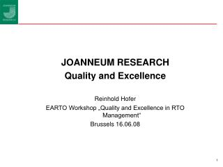 JOANNEUM RESEARCH Quality and Excellence Reinhold Hofer