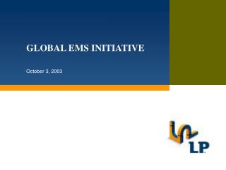 GLOBAL EMS INITIATIVE
