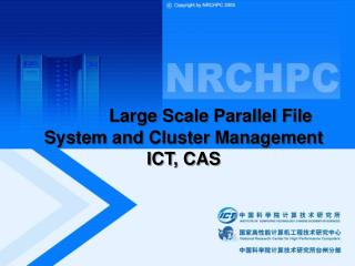 Large Scale Parallel File System and Cluster Management ICT, CAS