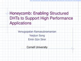 Honeycomb: Enabling Structured DHTs to Support High Performance Applications
