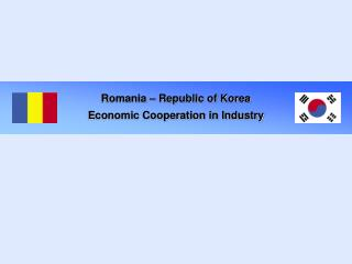 Romania – Republic of Korea Economic Cooperation in Industry