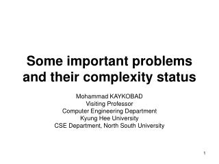 Some important problems and their complexity status