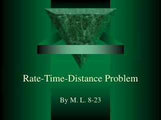 Rate-Time-Distance Problem
