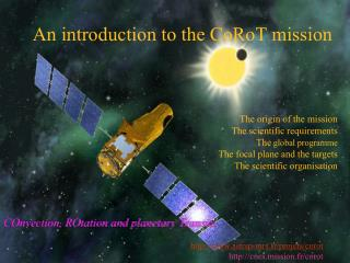 The origin of the mission The scientific requirements The global programme