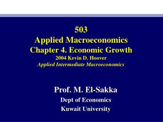 503 Applied Macroeconomics Chapter 4. Economic Growth 2004 Kevin D. Hoover