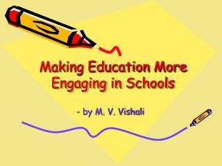 Making Education More Engaging in Schools