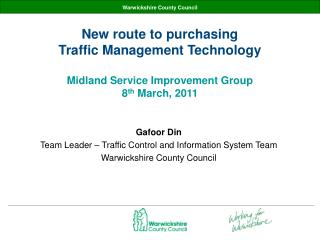 Gafoor Din  Team Leader – Traffic Control and Information System Team Warwickshire County Council