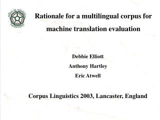 Rationale for a multilingual corpus for  machine translation evaluation