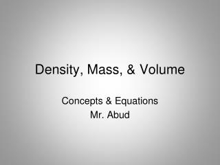 Density, Mass, & Volume