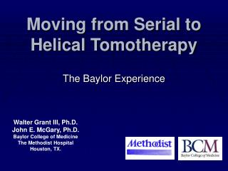 Moving from Serial to Helical Tomotherapy