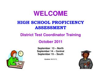 WELCOME HIGH SCHOOL PROFICIENCY ASSESSMENT District Test Coordinator Training October 2011