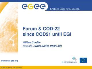 Forum & COD-22 since COD21 until EGI