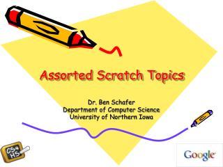 Assorted Scratch Topics