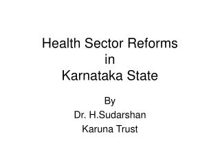 Health Sector Reforms  in Karnataka State