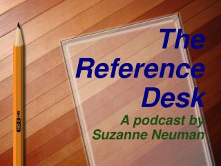 The  Reference  Desk A podcast by  Suzanne Neuman