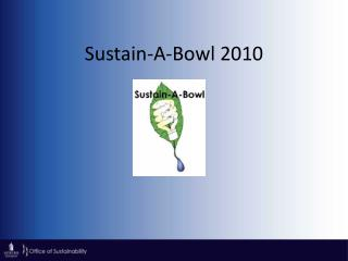 Sustain-A-Bowl 2010