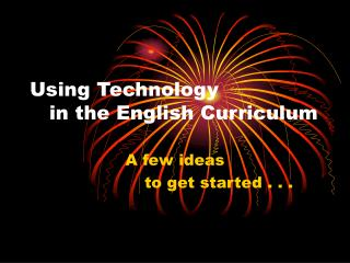 Using Technology     in the English Curriculum