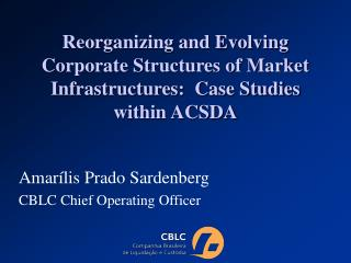 Amar�lis Prado Sardenberg CBLC Chief Operating Officer