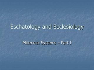 Eschatology and Ecclesiology
