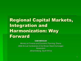 Regional Capital Markets, Integration and Harmonization: Way Forward