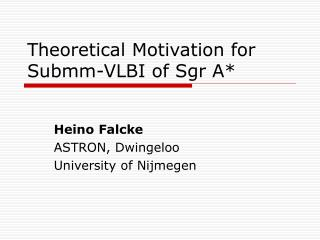 Theoretical Motivation for Submm-VLBI of Sgr A*