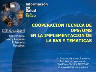 Lic. Susana Hannover Saavedra Prof. Nal. en Información  Científica – Tecnica OPS/OMS