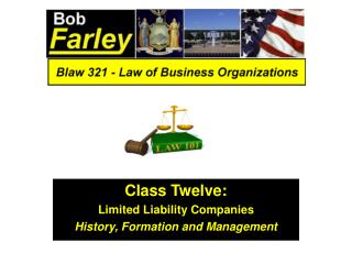 Class Twelve: Limited Liability Companies History, Formation and Management