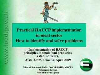 Implementation of HACCP   principles in small food producing establishments,