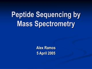 Peptide Sequencing by Mass Spectrometry