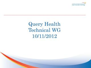 Query Health Technical WG 10/11 /2012