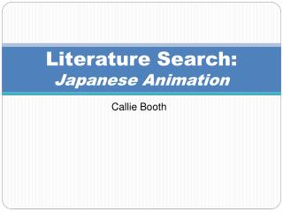 Literature Search:  Japanese Animation