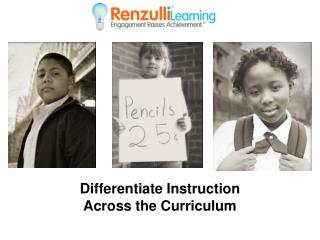 Differentiate Instruction  Across the Curriculum