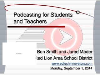 Podcasting for Students and Teachers
