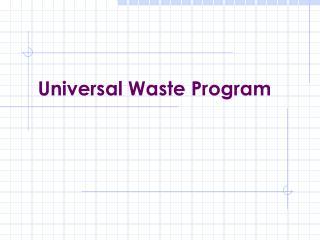 Universal Waste Program