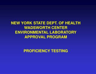 NEW YORK STATE DEPT. OF HEALTH WADSWORTH CENTER ENVIRONMENTAL LABORATORY APPROVAL PROGRAM