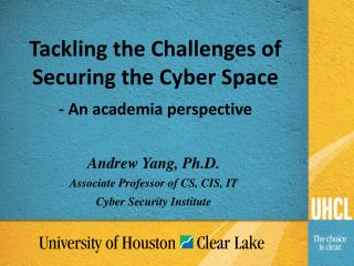 Andrew Yang, Ph.D. Associate Professor of CS, CIS, IT Cyber Security Institute