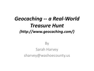 Geocaching -- a Real-World Treasure Hunt  (geocaching/)