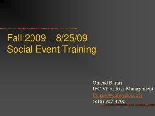 Fall 2009  –  8/25/09 Social Event Training