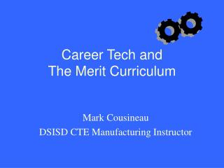Career Tech and The Merit Curriculum