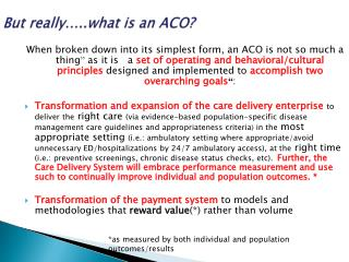 But really � ..what is an ACO?