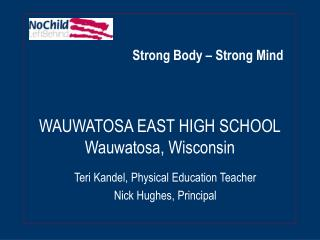 WAUWATOSA EAST HIGH SCHOOL Wauwatosa, Wisconsin