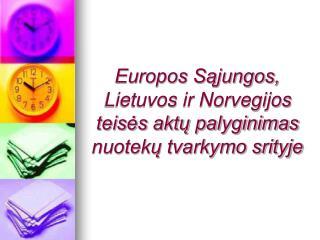 Europos Sąjungos, Lietuvos ir Norvegijos teisės aktų palyginimas nuotekų tvarkymo srityje