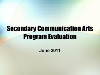Secondary Communication Arts Program Evaluation